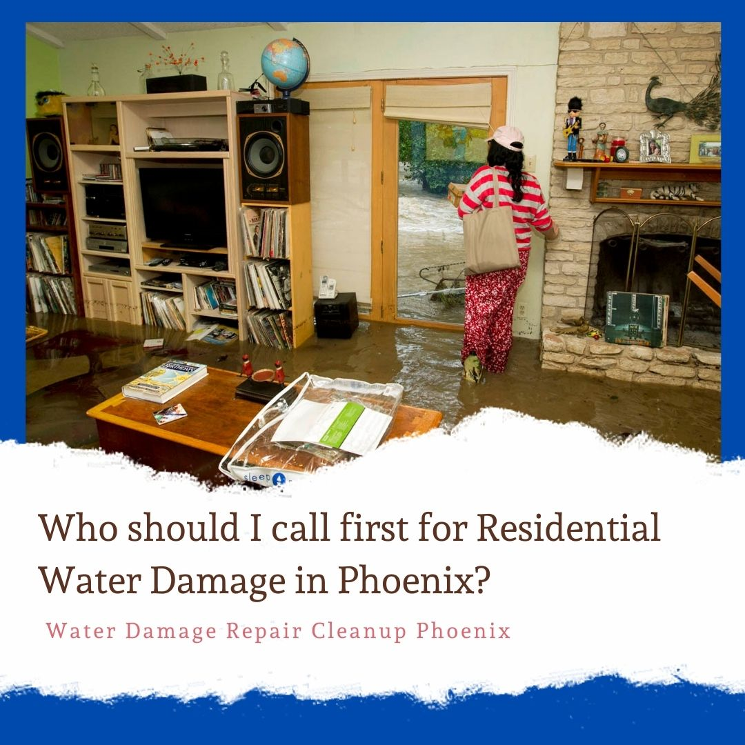 Who should I call first for residential water damage in Phoenix