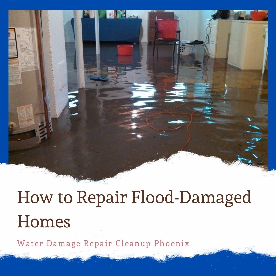 How to Repair Flood-Damaged Homes